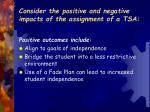 consider the positive and negative impacts of the assignment of a tsa6
