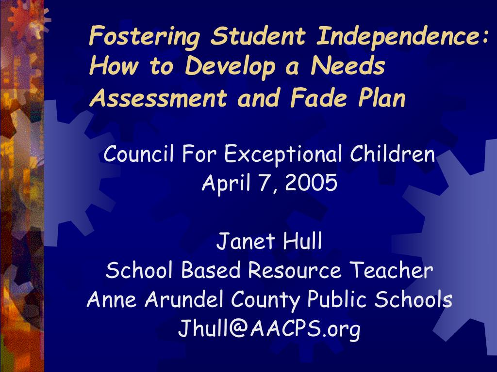 Fostering Student Independence: How to Develop a Needs Assessment and Fade Plan