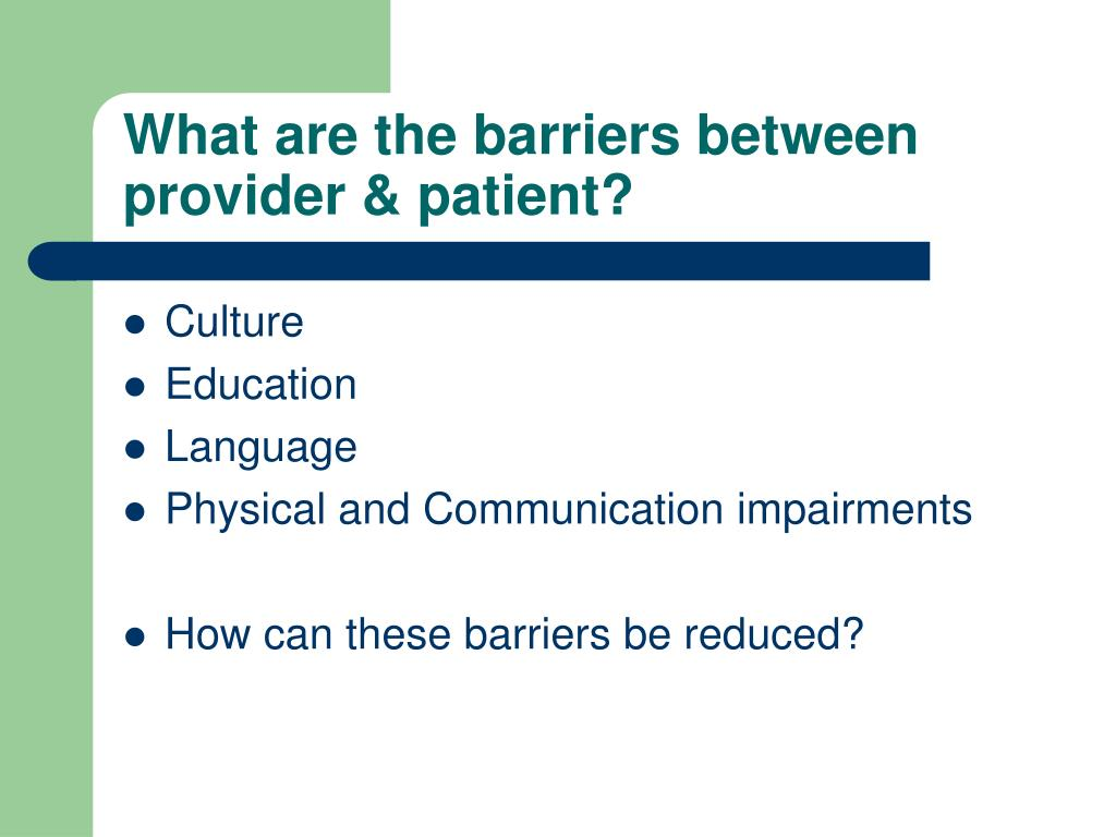 What are the barriers between provider & patient?