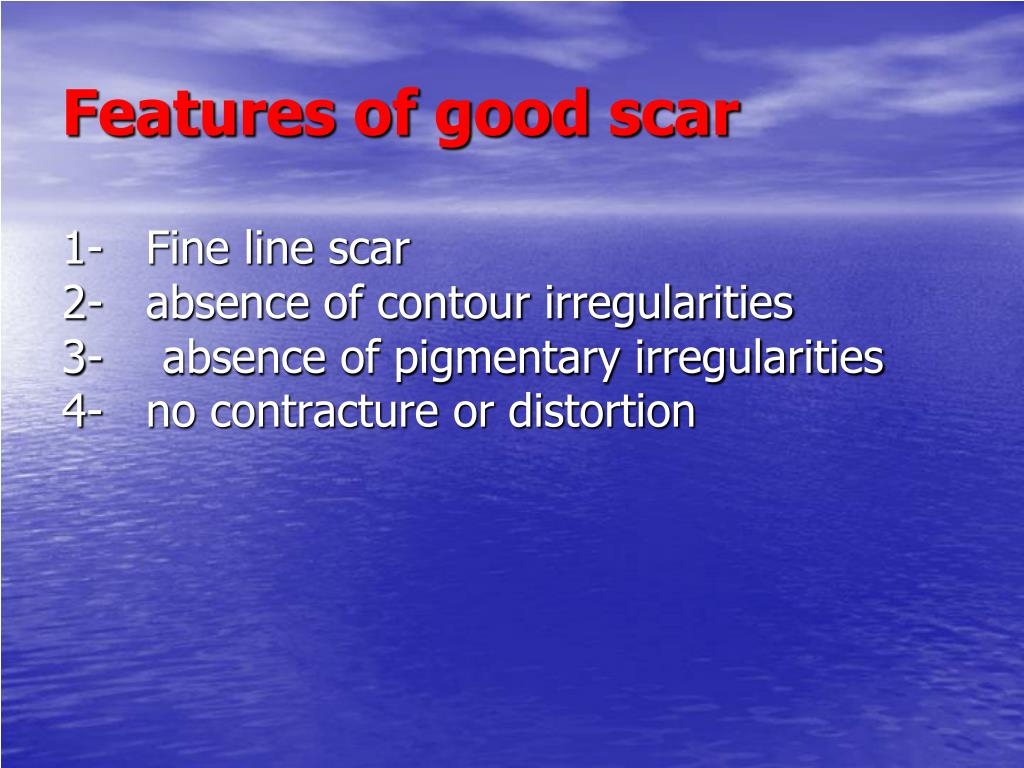 Features of good scar