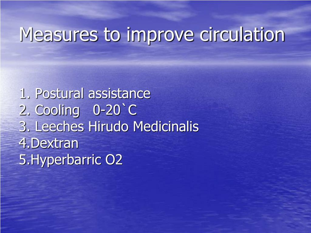Measures to improve circulation