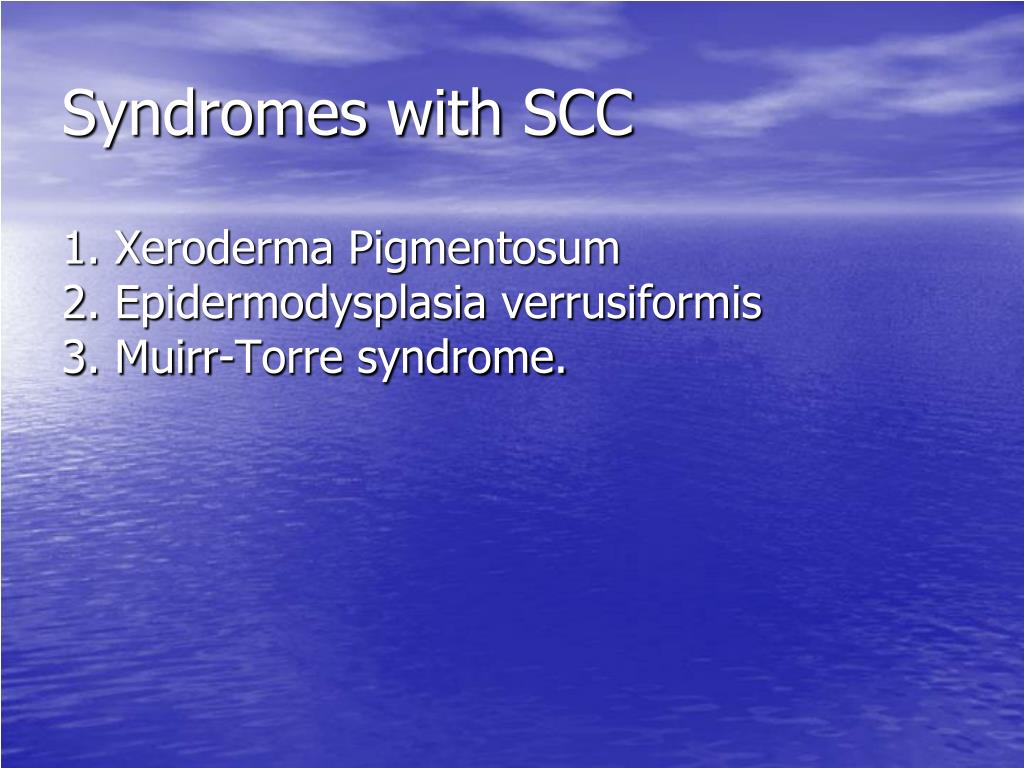 Syndromes with SCC