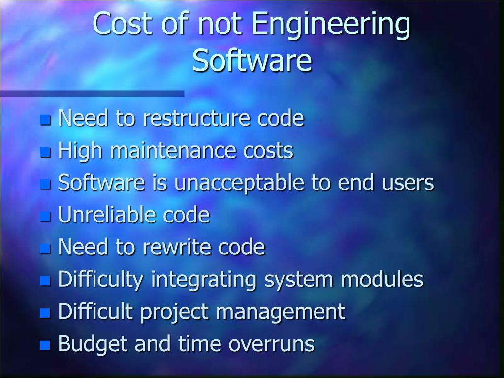 Cost of not Engineering Software