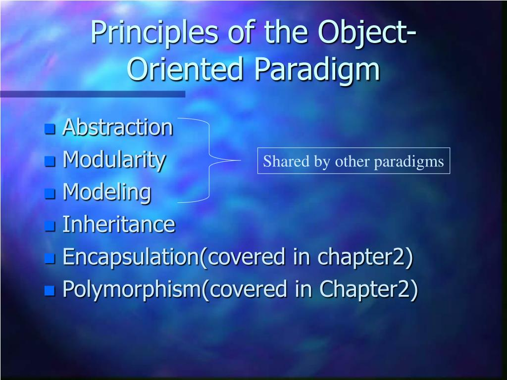 Principles of the Object-Oriented Paradigm