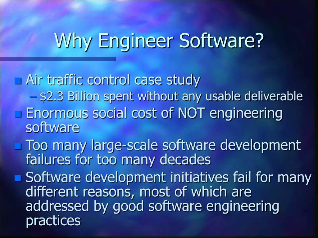 Why Engineer Software?