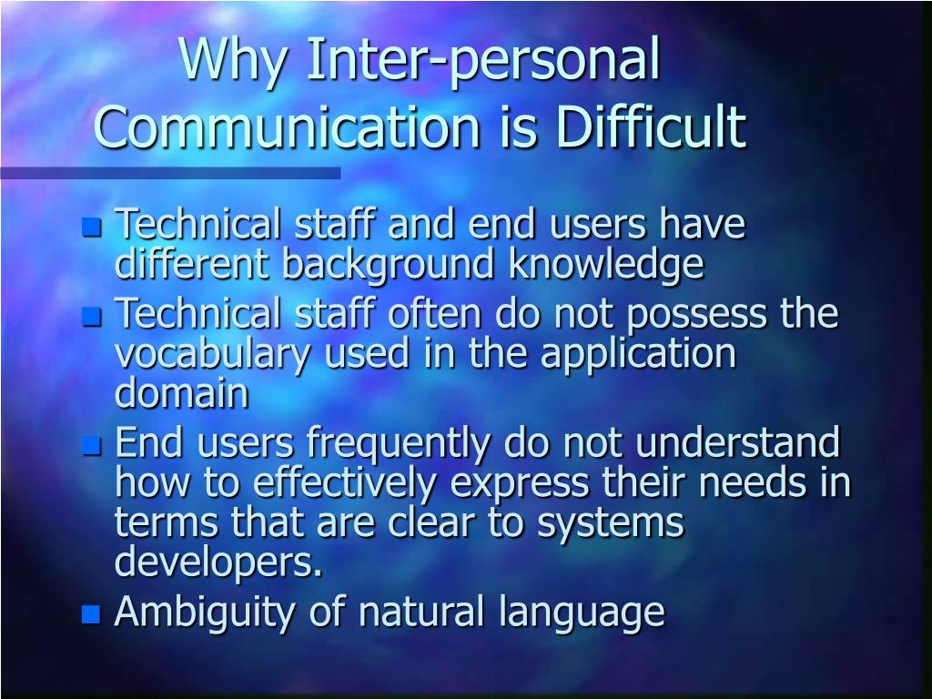 Why Inter-personal Communication is Difficult