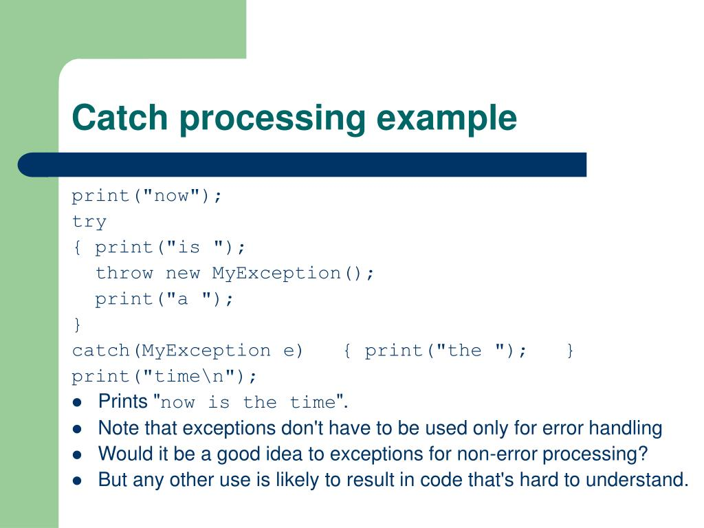 Catch processing example