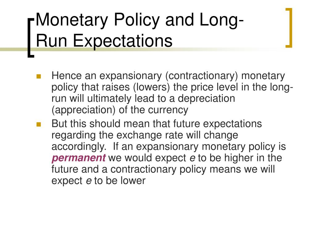 Monetary Policy and Long-Run Expectations