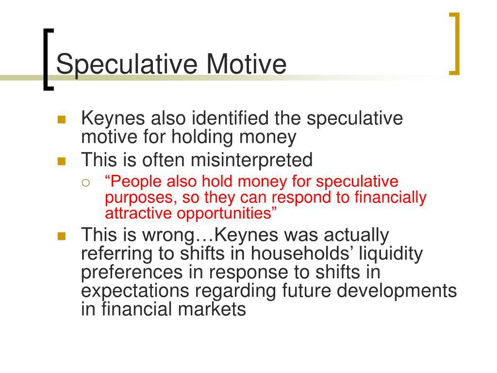 Speculative Motive