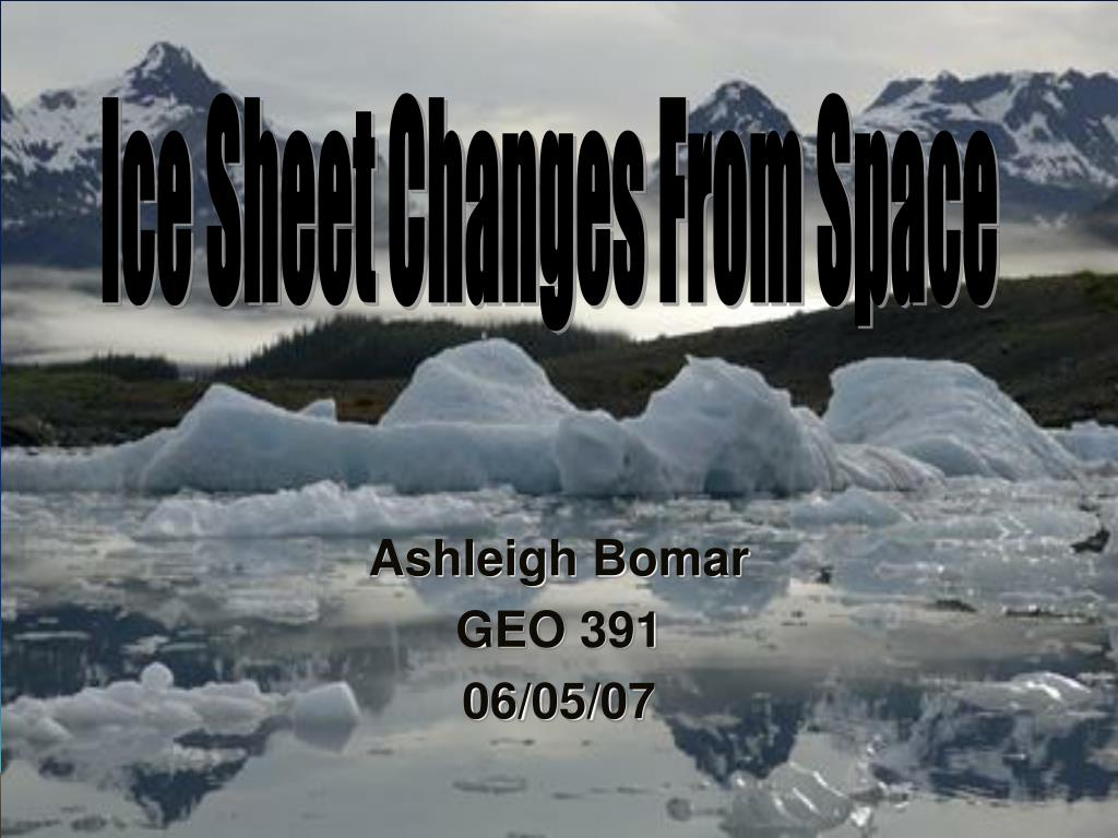 Ice Sheet Changes From Space