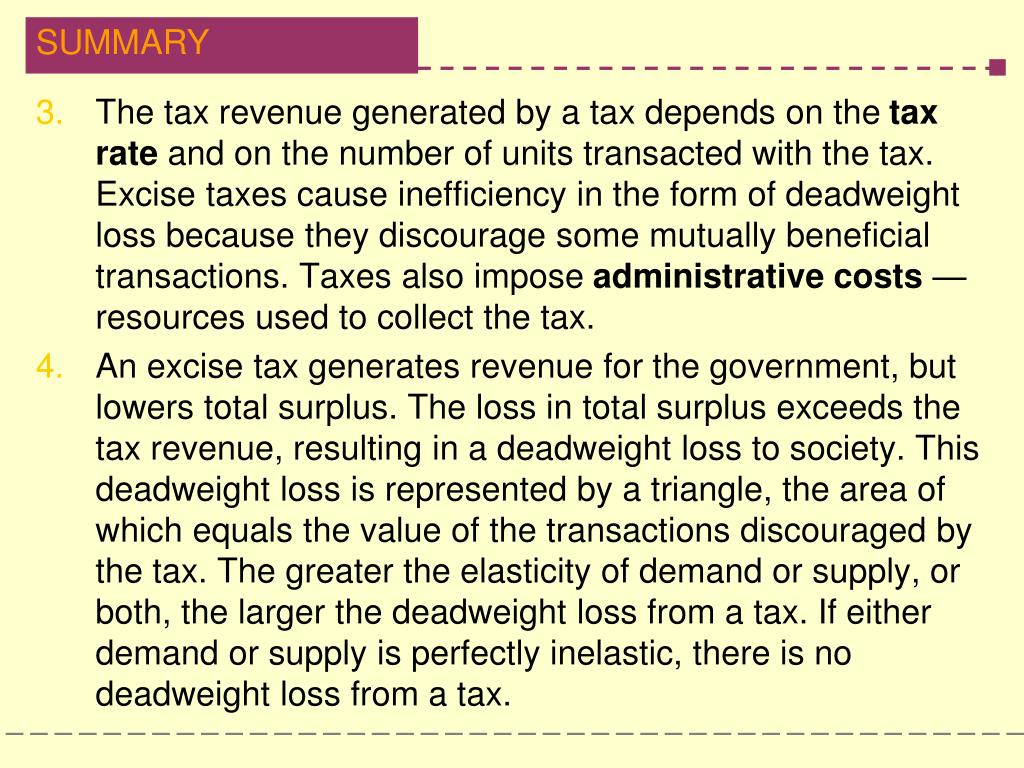 The tax revenue generated by a tax depends on the