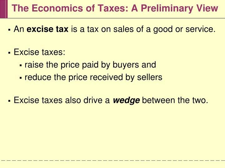 The economics of taxes a preliminary view