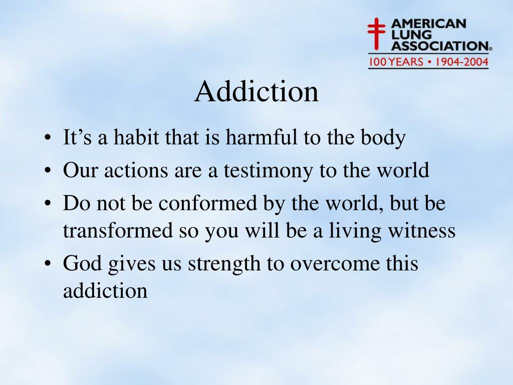 It's a habit that is harmful to the body