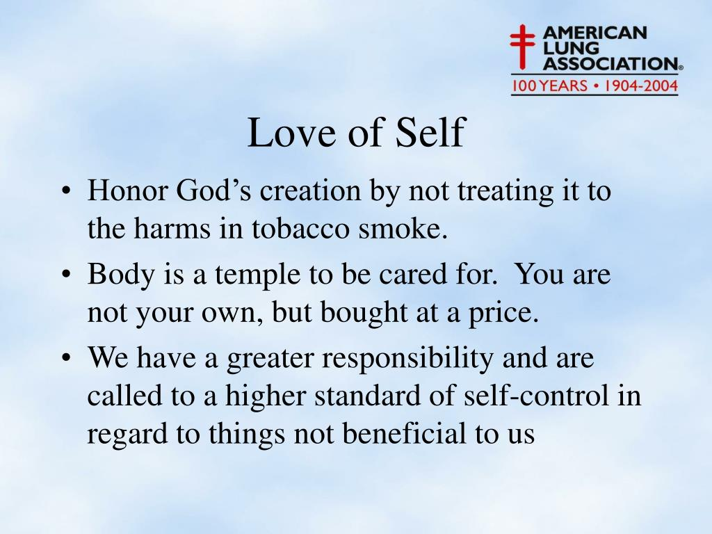 Honor God's creation by not treating it to the harms in tobacco smoke.