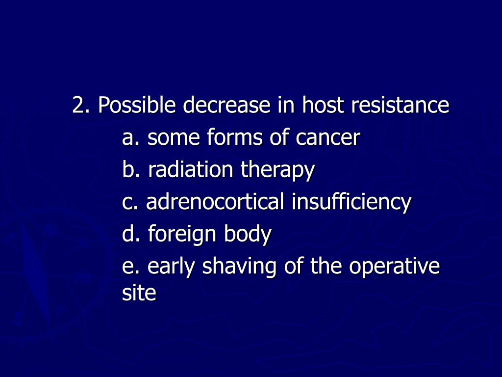 2. Possible decrease in host resistance