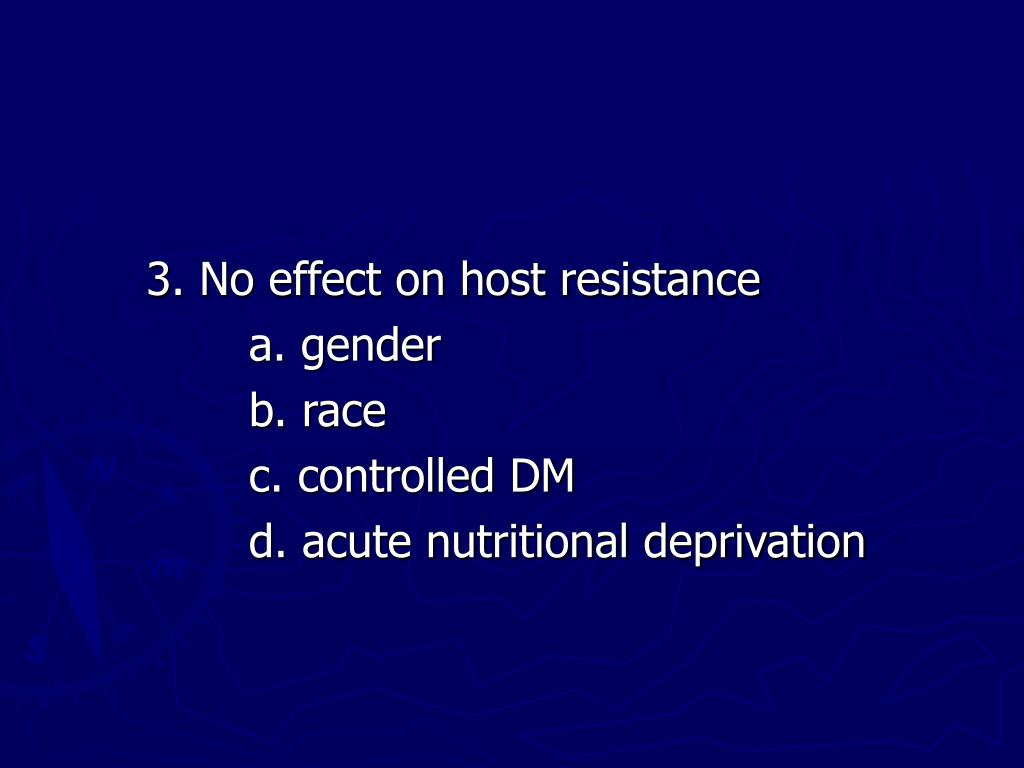 3. No effect on host resistance