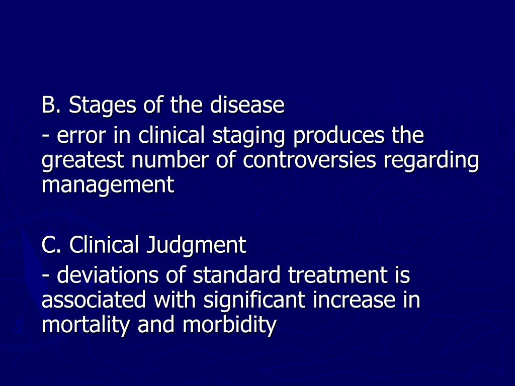 B. Stages of the disease