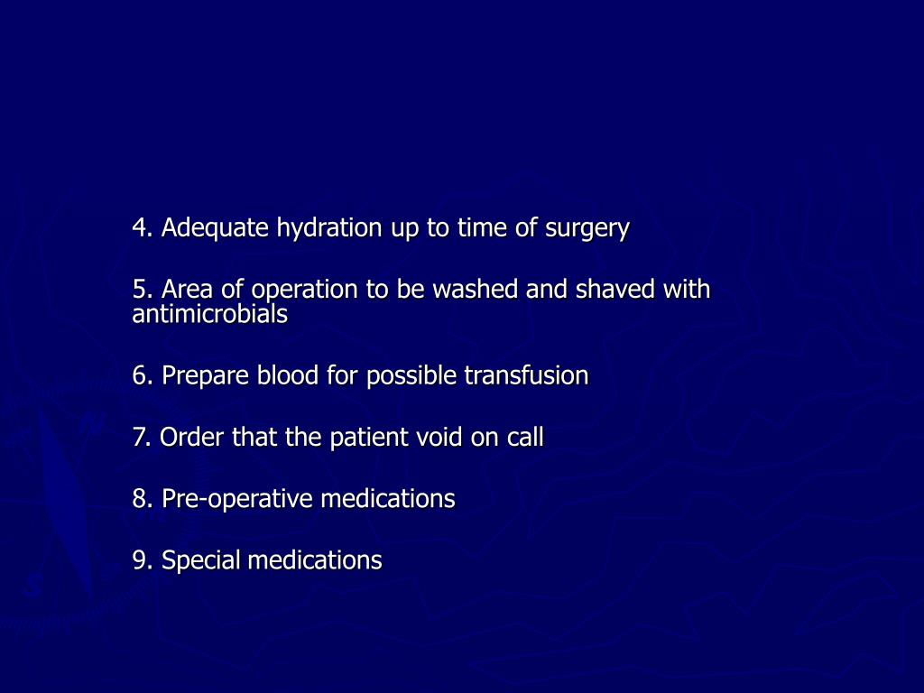 4. Adequate hydration up to time of surgery