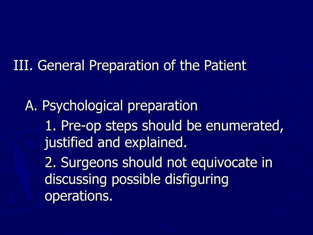 III. General Preparation of the Patient