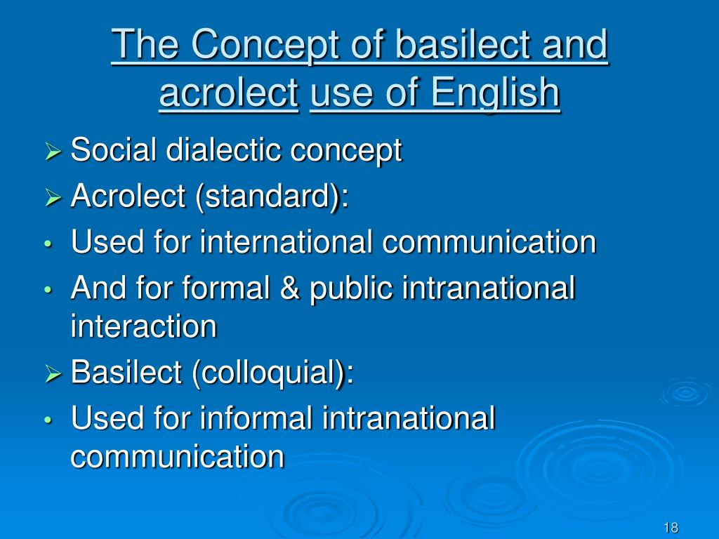 The Concept of basilect and acrolect