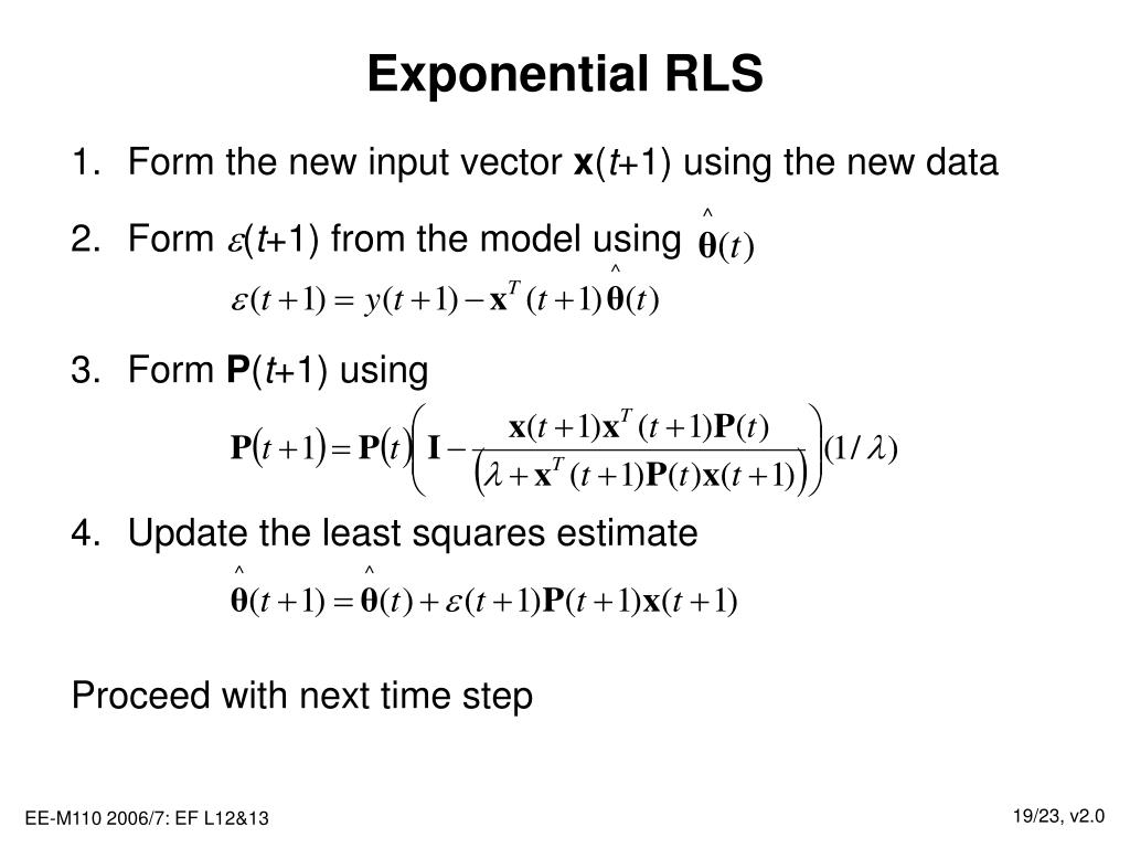 Exponential RLS