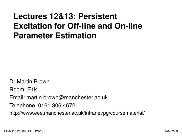 Lectures 12 13 persistent excitation for off line and on line parameter estimation l.jpg