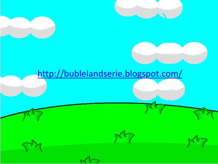 http://bublelandserie.blogspot.com/
