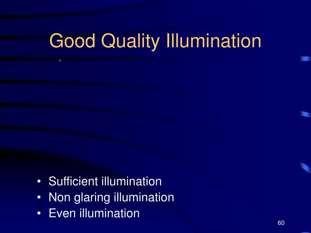 Good Quality Illumination