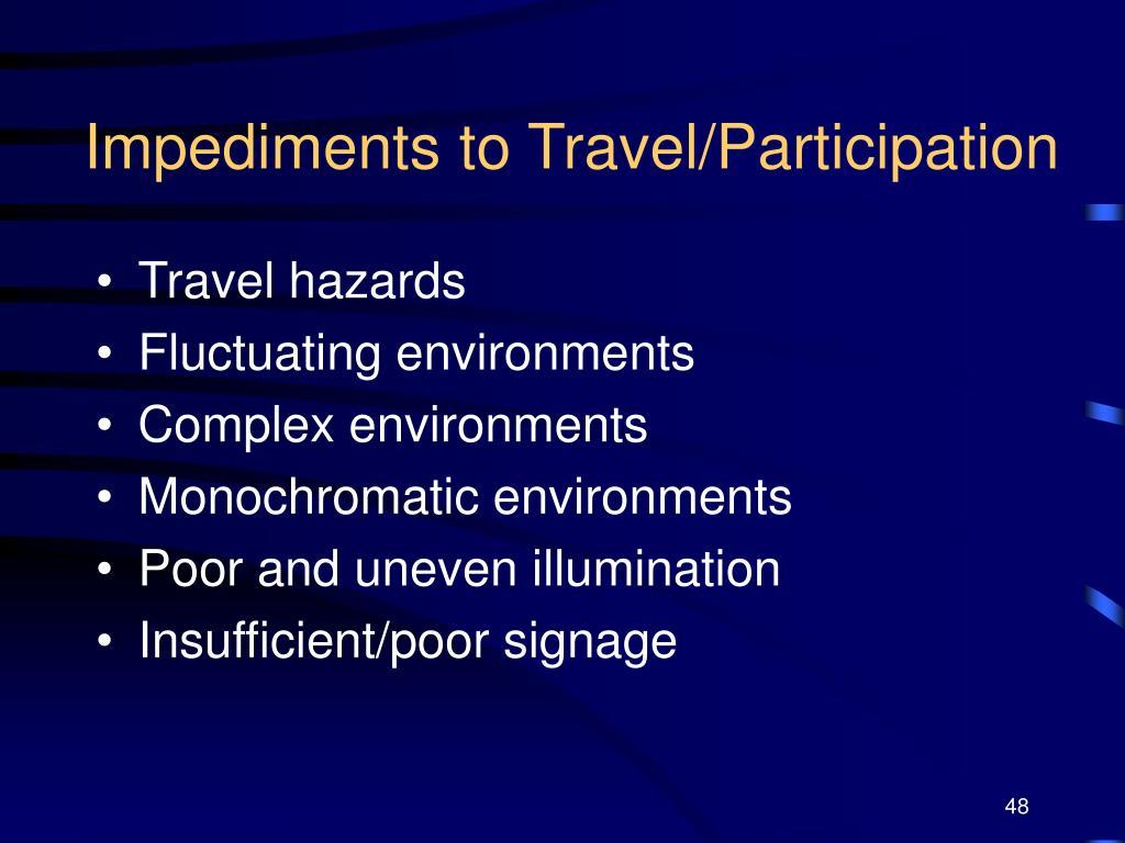 Impediments to Travel/Participation