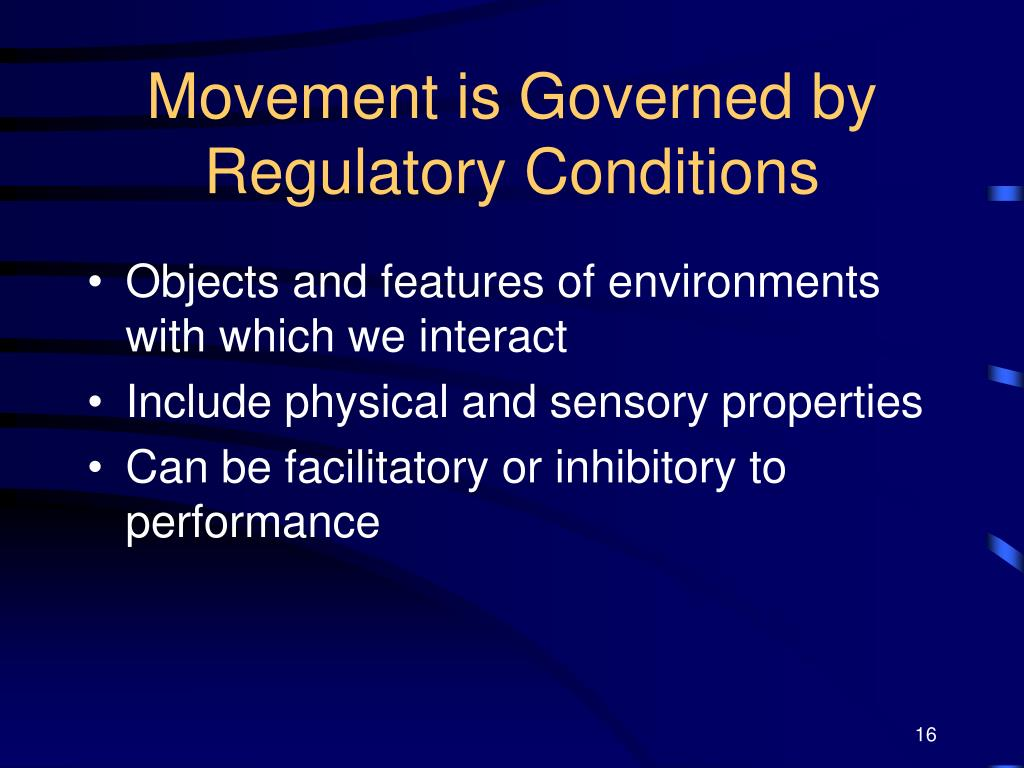 Movement is Governed by Regulatory Conditions