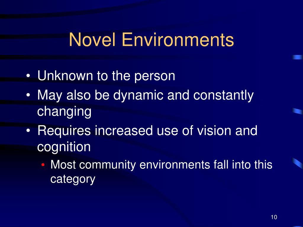 Novel Environments