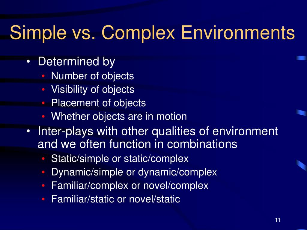 Simple vs. Complex Environments