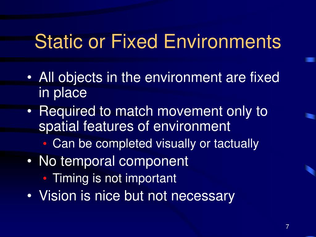 Static or Fixed Environments
