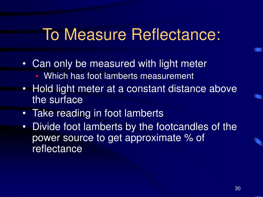 To Measure Reflectance: