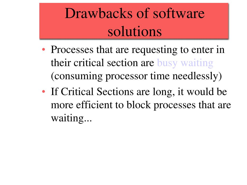 Drawbacks of software solutions