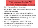 the bounded buffer p c problem with message passing