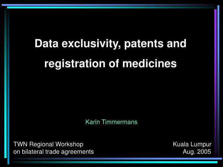 Data exclusivity, patents and