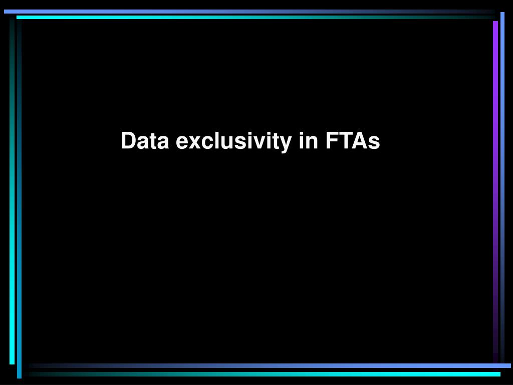 Data exclusivity in FTAs