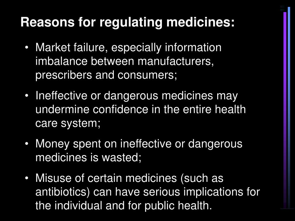 Reasons for regulating medicines: