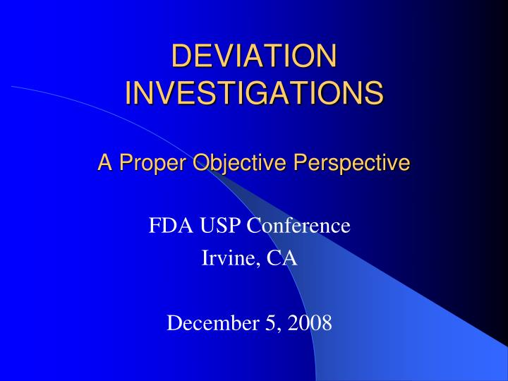Deviation investigations a proper objective perspective