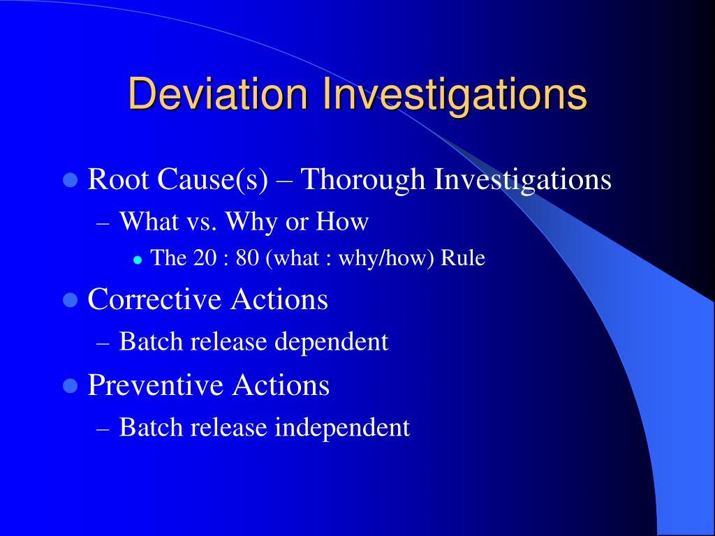 Deviation Investigations