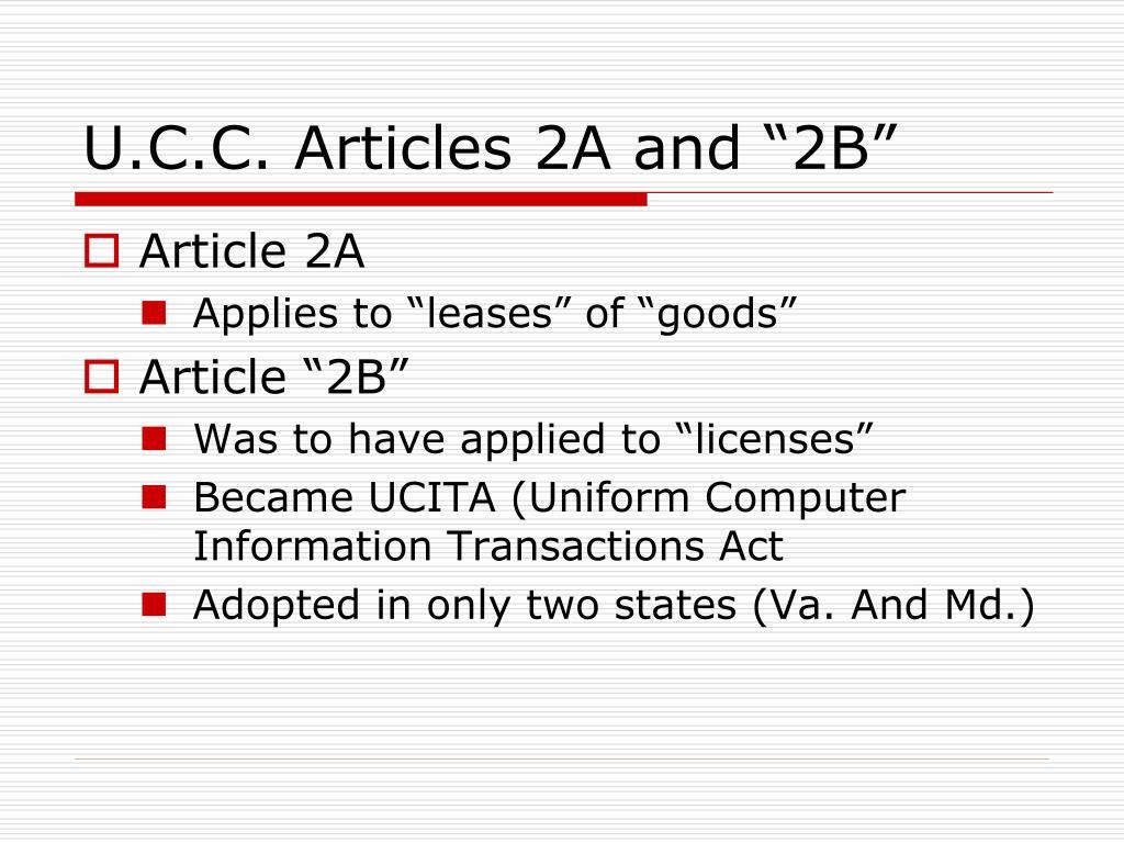 "U.C.C. Articles 2A and ""2B"""