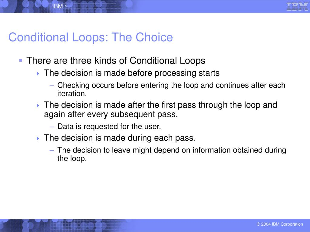 Conditional Loops: The Choice