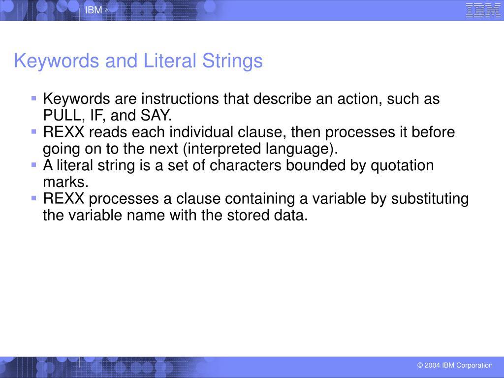 Keywords and Literal Strings