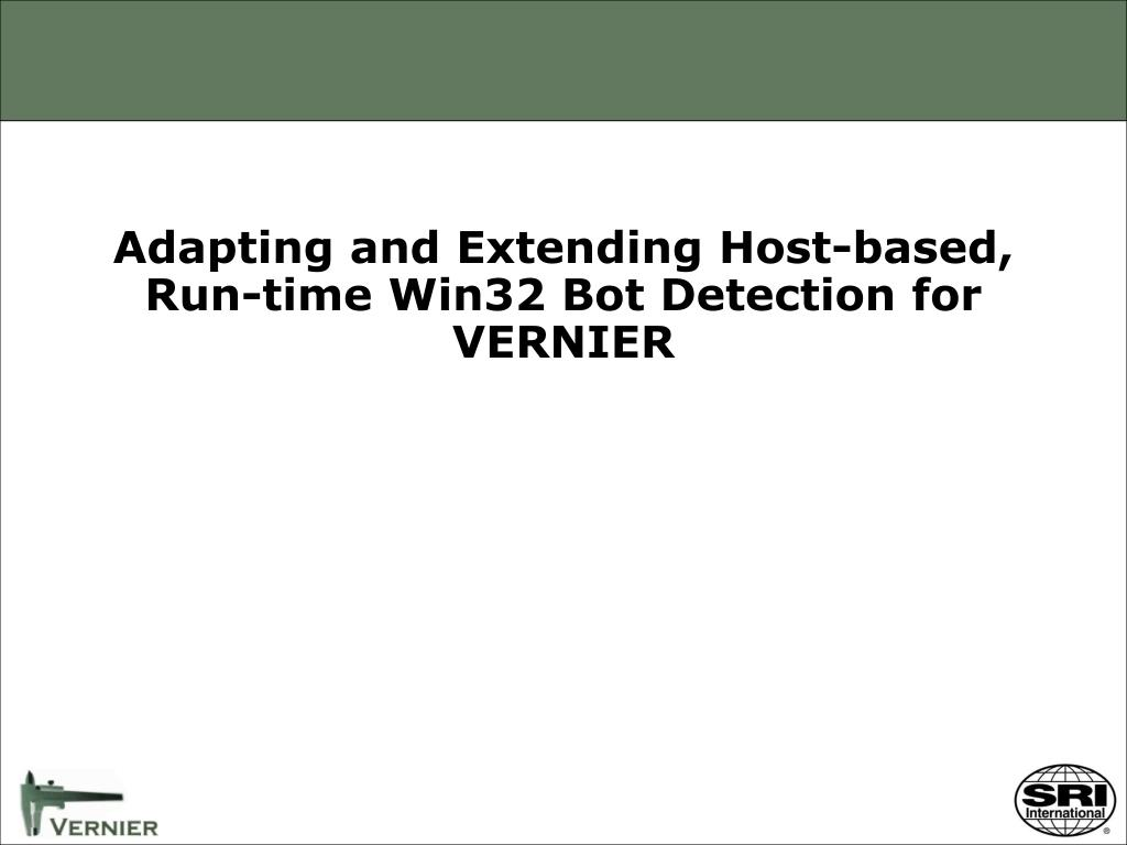 Adapting and Extending Host-based, Run-time Win32 Bot Detection for VERNIER