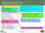 behaviors ideally disjoint @ lowest level in call stack