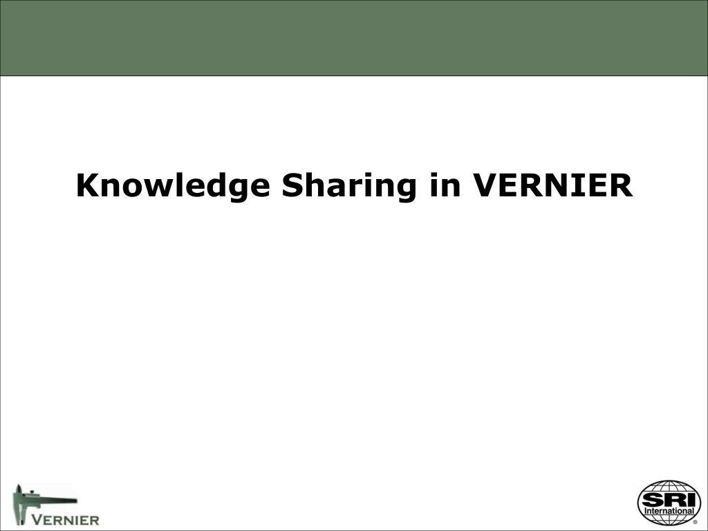 Knowledge Sharing in VERNIER