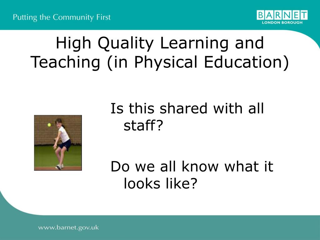 High Quality Learning and Teaching (in Physical Education)