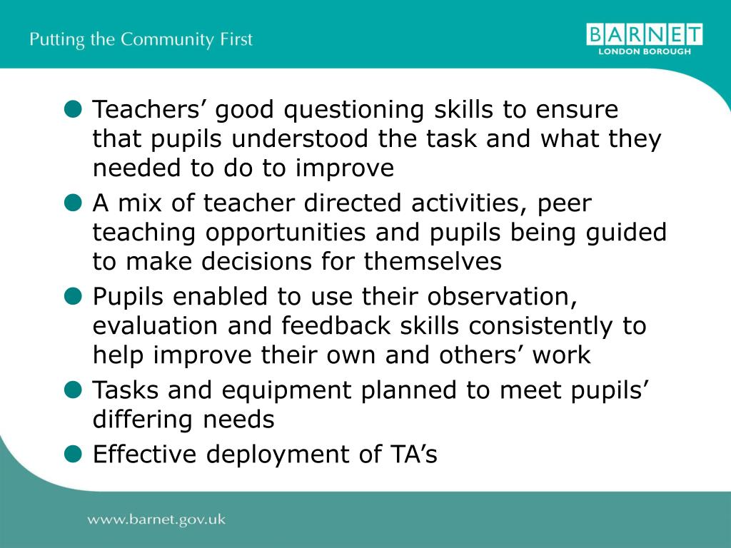 Teachers' good questioning skills to ensure that pupils understood the task and what they needed to do to improve