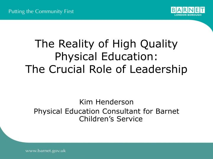 The reality of high quality physical education the crucial role of leadership l.jpg